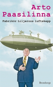 Fabrikör Liljeroos luftskepp (e-bok) av Arto Pa