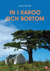 In i Karoo och bortom (e-bok) av Mats Röyter