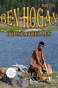 Ben Hogan - Nr 20 - Dödspatrullen (e-bok) av Kj