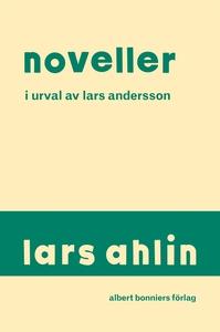 Noveller i urval (e-bok) av Lars Ahlin