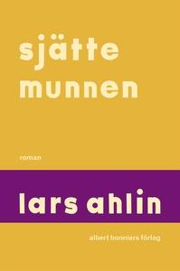 Sjätte munnen (e-bok) av Lars Ahlin