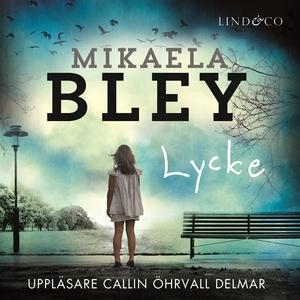 Lycke (ljudbok) av Mikaela Bley