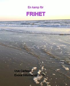 En kamp för Frihet (e-bok) av Ove Carlsson