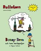 Benny Brun och hans överläppsfjun 1 - Rullatorn