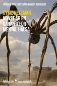 Konst är en garanti för mental hälsa - Intervju med konstnären Louise Bourgeois