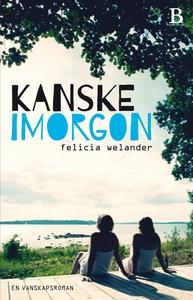 Kanske imorgon (e-bok) av Felicia Welander