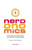 Nerdonomics - The big impact of small business on the future economic growth