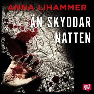 Än skyddar natten (ljudbok) av Anna Lihammer