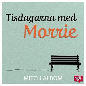 Tisdagarna med Morrie (ljudbok) av Mitch Albom