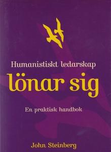 Humanistiskt ledarskap lönar sig (e-bok) av Joh