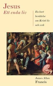 Jesus: Ett enda liv (e-bok) av James Allan Fran