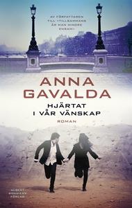 Hjärtat i vår vänskap (e-bok) av Anna Gavalda
