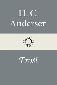 Frost (e-bok) av H. C. Andersen