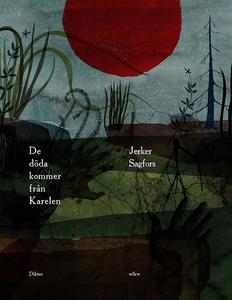 De döda kommer från Karelen (e-bok) av Jerker S