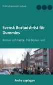 Svensk Bostadsbrist för Dummies: Roman och Fakta - Två böcker i en!
