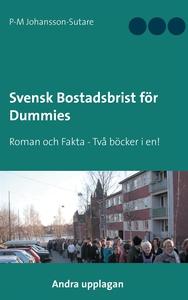 Svensk Bostadsbrist för Dummies: Roman och Fakt