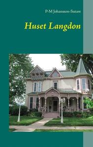Huset Langdon (e-bok) av P-M Johansson-Sutare