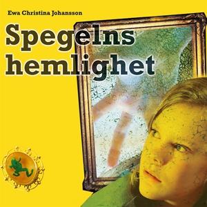Spegelns hemlighet (ljudbok) av Ewa Christina J