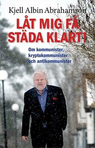 Låt mig få städa klart (e-bok) av Kjell Albin A