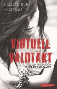 Virtuell våldtäkt: om unga och sexbilder på nät