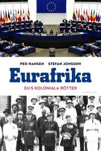 Eurafrika (e-bok) av Stefan Jonsson, Peo Hansen