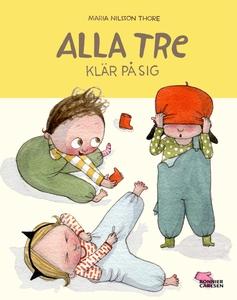 Alla tre klär på sig (e-bok) av Maria Nilsson,