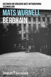 Berghain - Historien om världens mest mytomspun