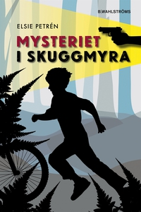 Skuggmyra 1 - Mysteriet i Skuggmyra (e-bok) av