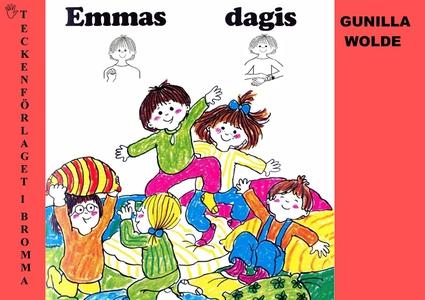 Emmas dagis - Barnbok med tecken för hörande ba