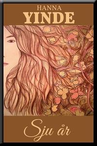 Sju år (e-bok) av Hanna Yinde