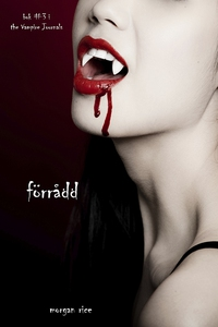 Förrådd (Bok #3 i The Vampire Journals) (e-bok)