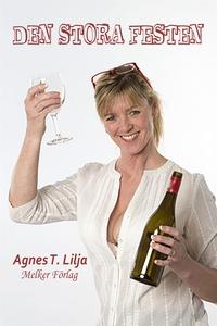 Den stora festen (e-bok) av Agnes T. Lilja