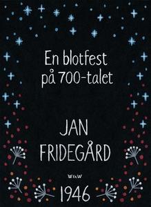 En blotfest på 700-talet (e-bok) av Jan Fridegå