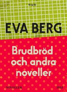 Brudbröd och andra noveller (e-bok) av Eva Berg