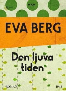 Den ljuva tiden (e-bok) av Eva Berg