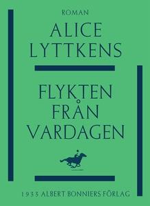 Flykten från vardagen (e-bok) av Alice Lyttkens