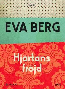Hjärtans fröjd (e-bok) av Eva Berg
