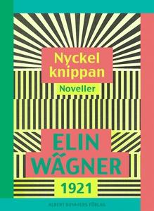 Nyckelknippan : Noveller (e-bok) av Elin Wägner