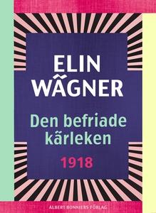 Den befriade kärleken (e-bok) av Elin Wägner