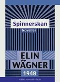 Spinnerskan : Noveller