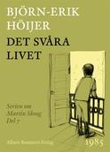 Det svåra livet : En berättelse om Martin Skoog
