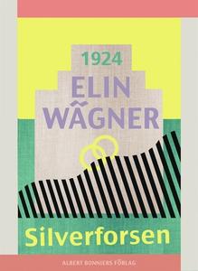 Silverforsen (e-bok) av Elin Wägner