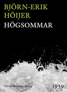 Högsommar (e-bok) av Björn-Erik Höijer