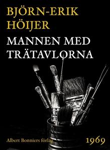 Mannen med trätavlorna (e-bok) av Björn-Erik Hö