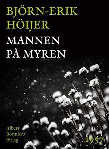 Mannen på myren (e-bok) av Björn-Erik Höijer