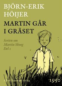 Martin går i gräset (e-bok) av Björn-Erik Höije