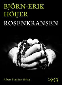 Rosenkransen (e-bok) av Björn-Erik Höijer