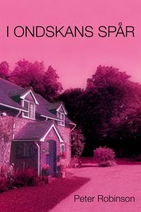 I ondskans spår (e-bok) av Peter Robinson, Pete