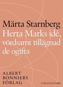 Herta Marks idé, vördsamt tillägnad de ogifta (