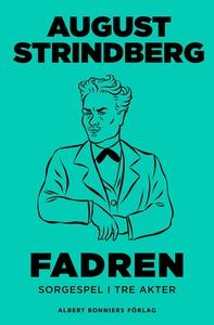 Fadren : Sorgespel i tre akter (e-bok) av Augus